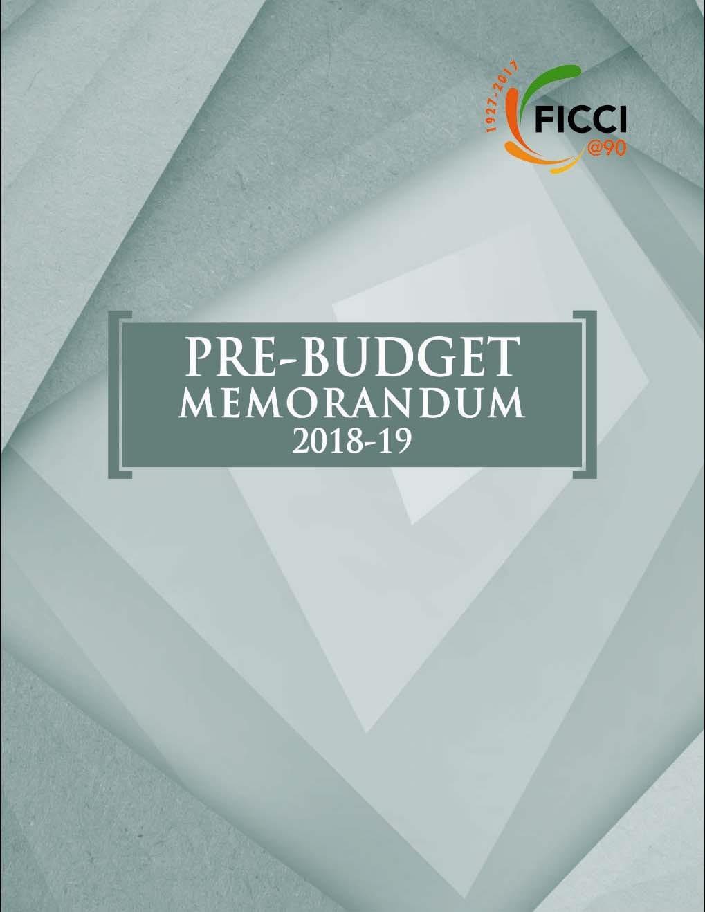 FICCI PRE-BUDGET MEMORANDUM 2018-2019